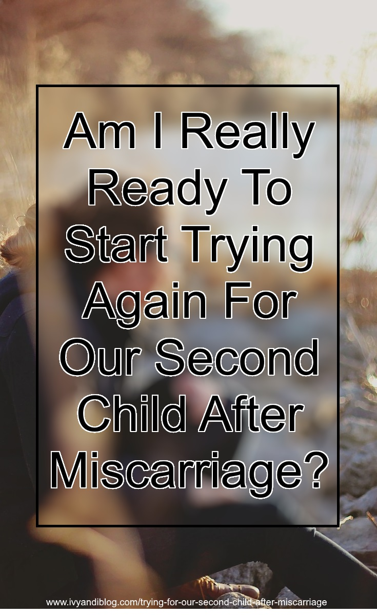 trying for our second child after miscarriage