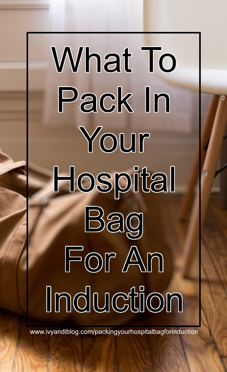 What To Pack In Your Hospital Bag For An Induction